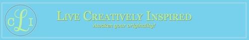 Live Creatively Inspired - www.livecreativelyinspired.com
