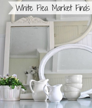 Vintage Mirrors and White Ironstone Flea Market Finds