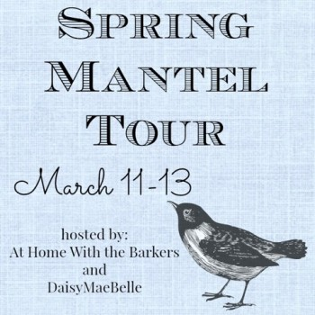 Spring Mantel Tour